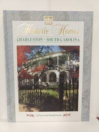 Historic Homes: Charleston South Carolina, a Pictorial Guidebook