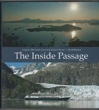 The Inside Passage Along the Wild Pacific Coast from Seattle to Alaska
