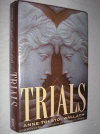 Trials by Anne Tolstoi Wallach - First Edition - 1996 - from Manyhills Books and Biblio.com