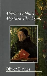 Meister Eckhart: Mistycal Theologian.