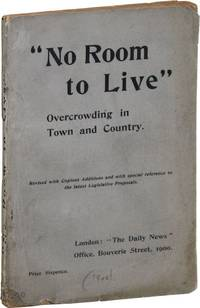 No Room to Live; Being Papers on the Housing Question in Town and Country [cover subtitle: Overcrowding in Town and Country]