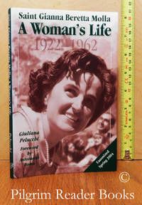 image of Saint (Blessed) Gianna Beretta Molla: A Woman's Life, 1922-1962.