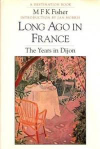 image of Long Ago in France: Years in Dijon (A destinations book)
