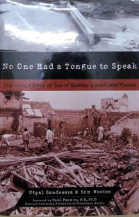 No One Had a Tongue to Speak:  The Untold Story of One of History's  Deadliest Floods