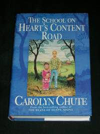 The School on Heart's Content Road by  Carolyn Chute - First Edition - 2008 - from Arizona Book Gallery (SKU: 045384)