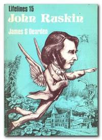 John Ruskin An Illustrated Life of John Ruskin, 1819-1900