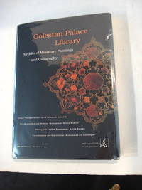 GOLESTAN PALACE LIBRARY. A Portfolio of Miniature Paintings and Calligraphy... Edited and English Translation, Karim Emami
