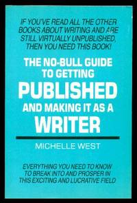 image of THE NO-BULL GUIDE TO GETTING PUBLISHED AND MAKING IT AS A WRITER