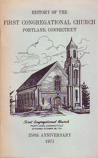 History of the First Congregational Church, Portland, Connecticut - 250th Anniversary