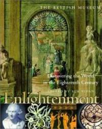 Enlightenment: Discovering the World in the Eighteenth Century