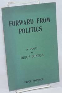 Forward from politics: a poem