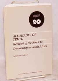 image of All shades of truth; reviewing the road to democracy in South Africa