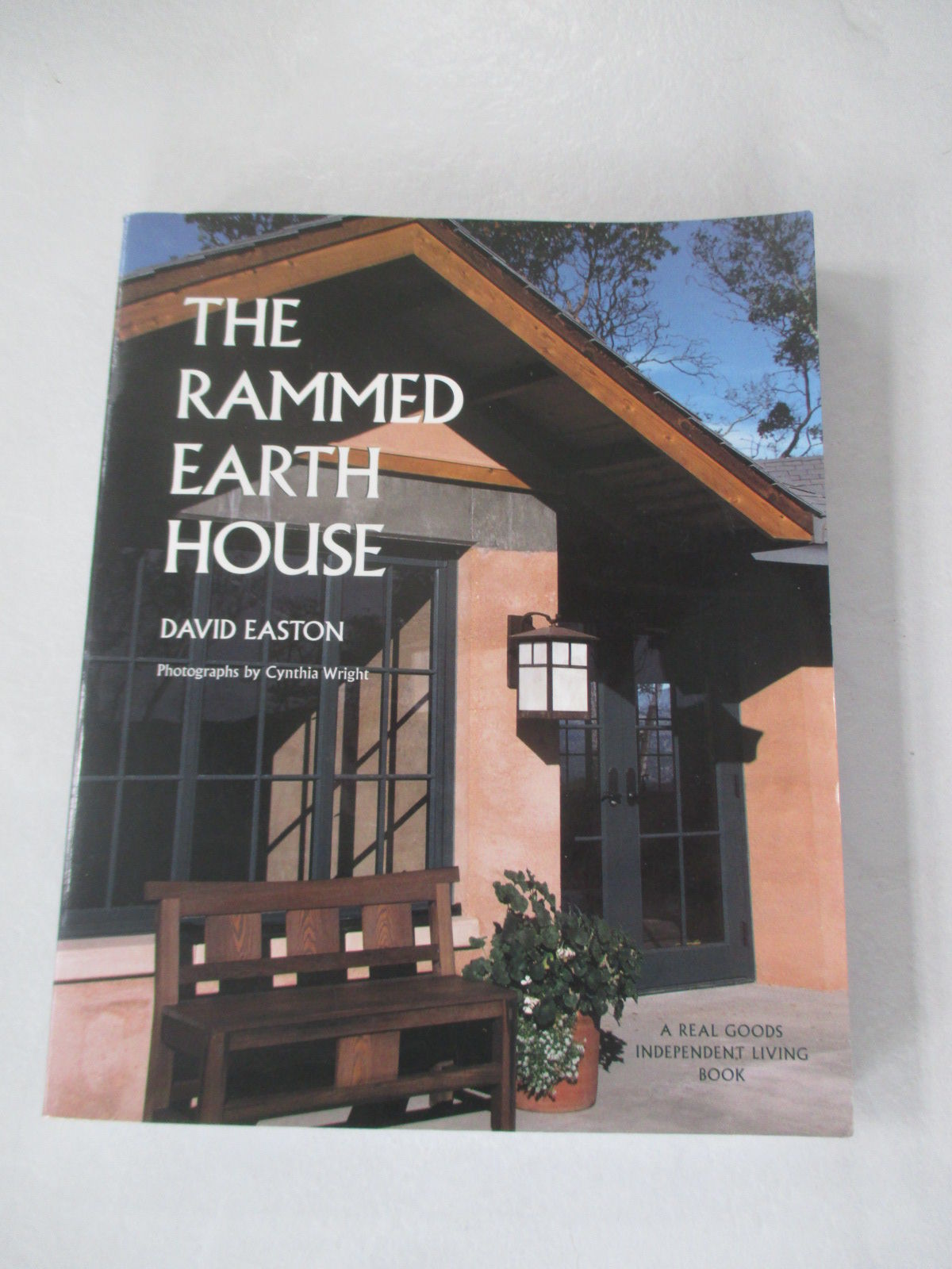 the rammed earth house real goods independent living book