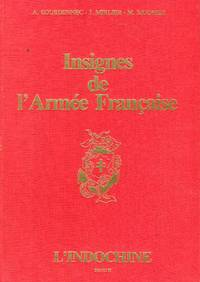 Insignes de l'Armee Francais: L'Indochine, Tome II (Badges of the French Army: Vietnam, Volume II) by  M  J./Mugnier - 1st printing - 1984 - from Barbarossa Books Ltd. (SKU: 59837)
