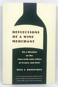 Reflections of a Wine Merchant On a lifetime in the vineyards and cellars of France and Italy