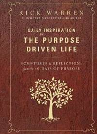 Daily Inspiration for the Purpose Driven Life: Scriptures and Reflections from the 40 Days of Purpose by Rick Warren - Hardcover - 2015-05-19 - from Books Express (SKU: 0310346428n)