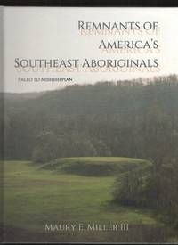 image of Remnants of America's Southeast Aboriginals Paleo to Mississippian