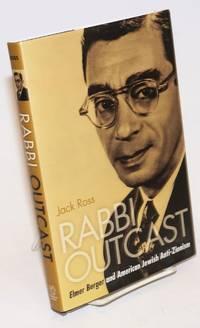 image of Rabbi outcast: Elmer Berger and American Jewish anti-Zionism