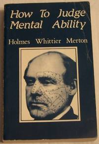 How To Judge Mental Ability by  Holmes Whittier Merton - Paperback - 1982 - from Defunct Books and Biblio.com