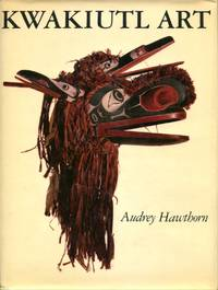Kwakiutl Art by Audrey Hawthorn - Hardcover - 1979 - from Don Wood Bookseller and Biblio.com