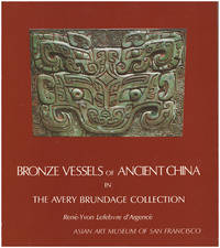 Bronze Vessels of Ancient China in the Avery Brundage Collection