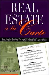 Real Estate 'a la Carte by Julie Garton-Good - Paperback - First Edition - 2001 - from 2ndHandBooks.com (SKU: AA-SC-16752)