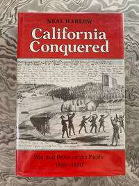 California Conquered: War and Peace on the Pacific, 1846-1850
