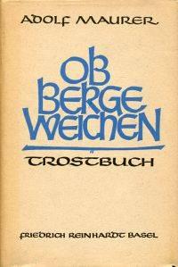 Ob Berge weichen. by Maurer, Adolf - 1950