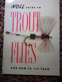 Noll Guide to Trout Flies and How to Tie Them... by Inc. H.J. Noll - Paperback - 1970 - from Pontaccio (SKU: 42254)