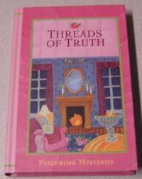 Threads of Truth (Patchwork Mysteries #7) by  Kristin Eckhardt - First Edition; First Printing - 2011 - from Books of Paradise (SKU: R6988)