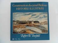 image of Construction du canal Rideau: histoire Illustrée