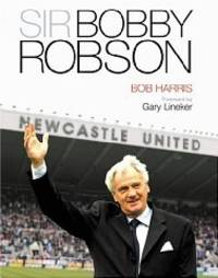 Sir Bobby Robson: Living the Game by  Bob Harris - First edition - from Alpha 2 Omega Books (SKU: 3489)