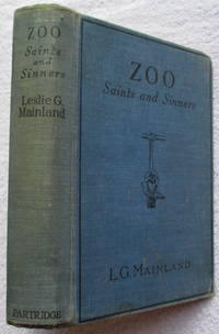 Zoo Saints and Sinners by Mainland Leslie G - Hardcover - from Glenbower Books and Biblio.com