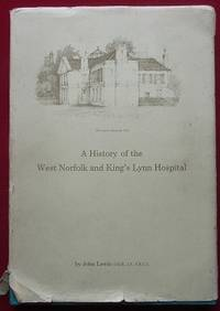 image of The History of the West Norfolk and King's Lynn Hospital