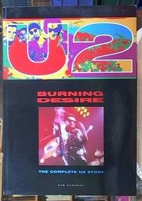 U2; Burning Desire -- The Complete Story