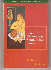 Songs of Three Great South Indian Saints (Oxford India Paperbacks)
