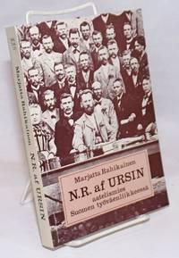 image of N.R. af Ursin: aatelismies suomen tyovaenliikkeessa