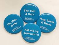 image of [Four Planned Parenthood pinback buttons related to pronouns]