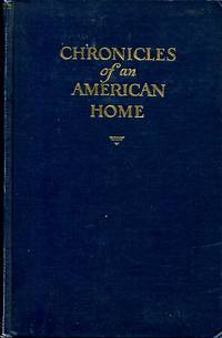 Chronicles of an American Home: Hillside (Wyoming, New York) and its family 1858-1928