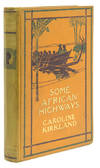 Some African Highways: A Journey of Two American Women to Uganda and the Transvaal. With an Introduction by Lieutenant-General Baden-Powell