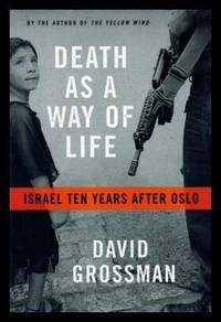 DEATH AS A WAY OF LIFE - Israel Ten Years After Oslo