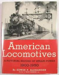 American Locomotives : A Pictorial Record of Steam Power, 1900-1950