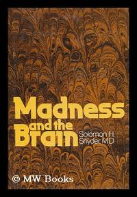 Madness and the Brain
