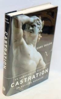 image of Castration: an abbreviated history of western manhood