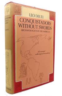 CONQUISTADORS WITHOUT SWORDS Archaeologists in the Americas