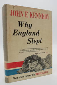 WHY ENGLAND SLEPT  (DJ protected by a brand new, clear, acid-free mylar  cover) by  John F Kennedy  - Hardcover  - 1961  - from Sage Rare & Collectible Books, IOBA (SKU: 5630)