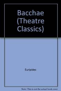 Bacchae (Theatre Classics S.)