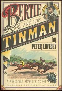 BERTIE AND THE TINMAN Featuring the Prince of Wales by  Peter Lovesey - Hardcover - 1987 - from Gibson's Books and Biblio.com
