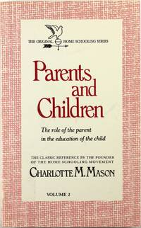 image of Parents and Children: the Role of the Parent in the Education of the Child (Volume 2)