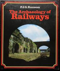 The Archaeology of Railways.
